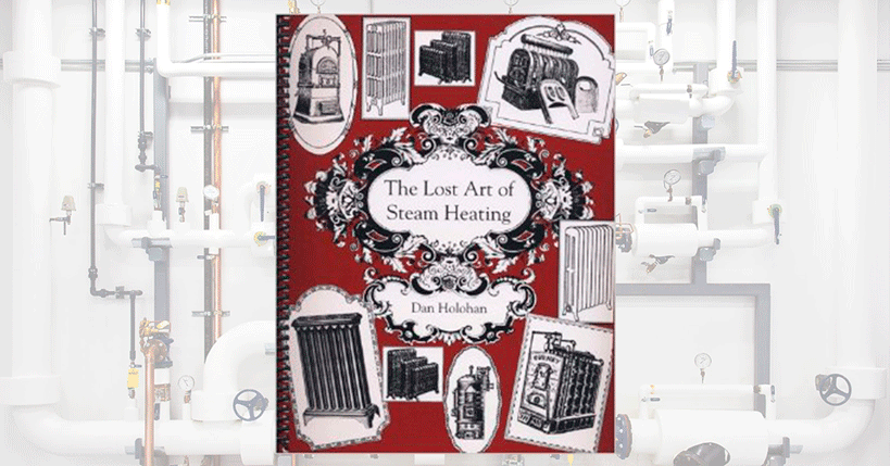 The lost art of steam heating dan holohan
